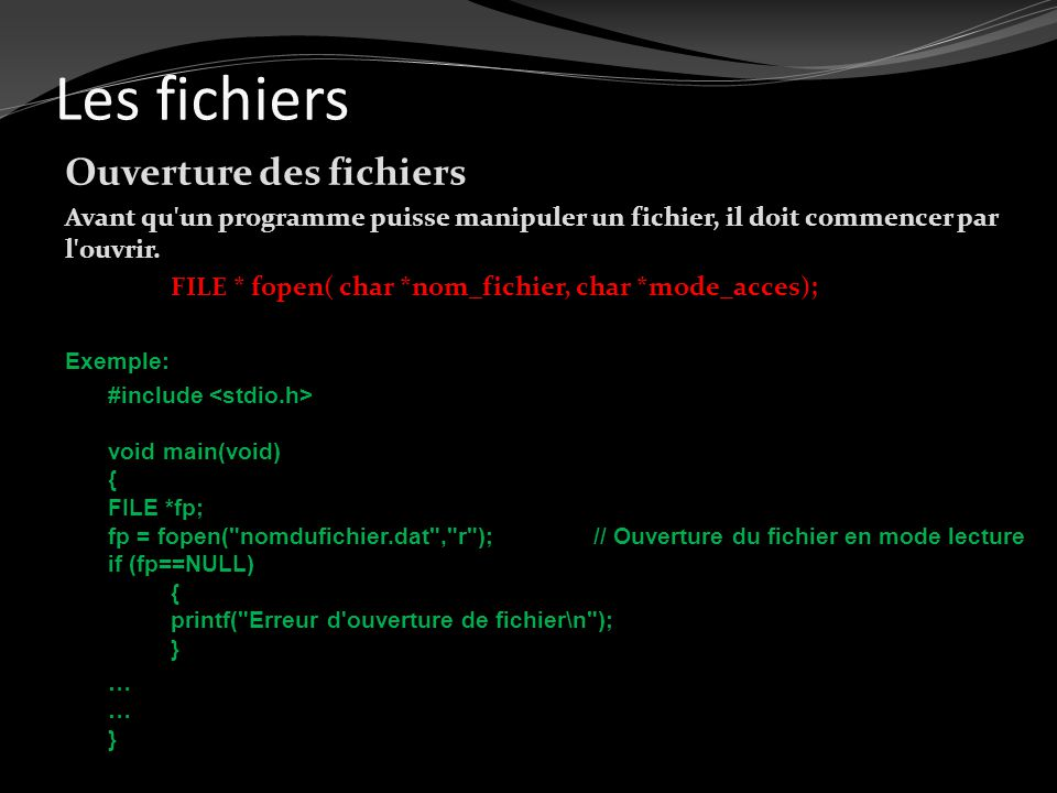 Les fichiers Ouverture des fichiers