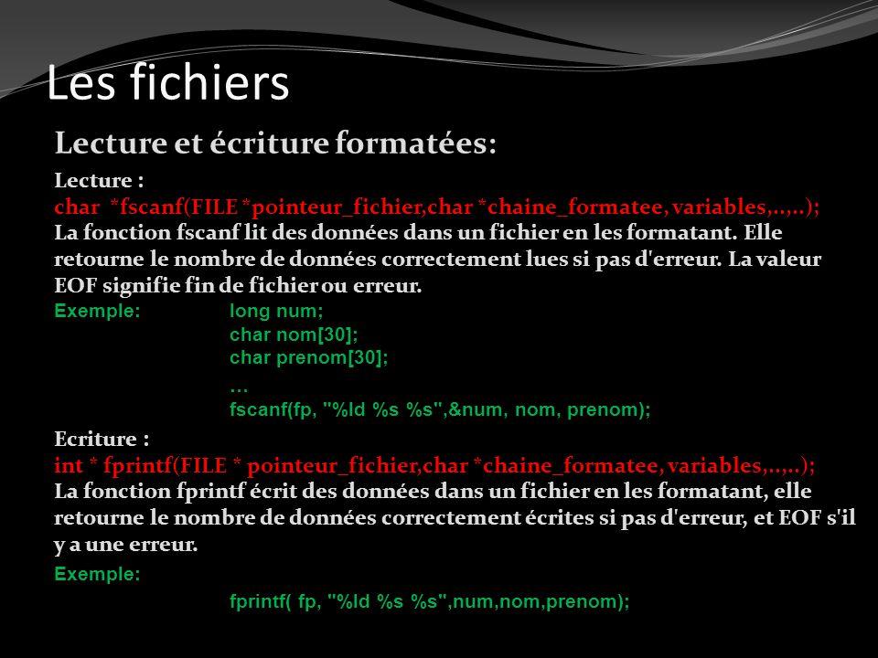 Les fichiers Lecture et écriture formatées: