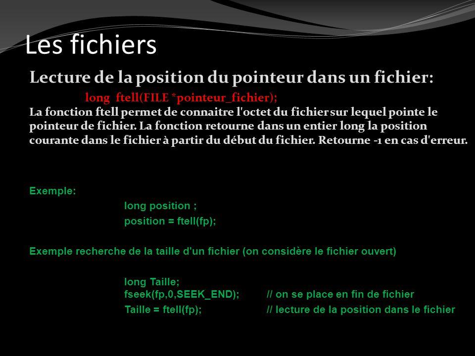 Les fichiers Lecture de la position du pointeur dans un fichier: