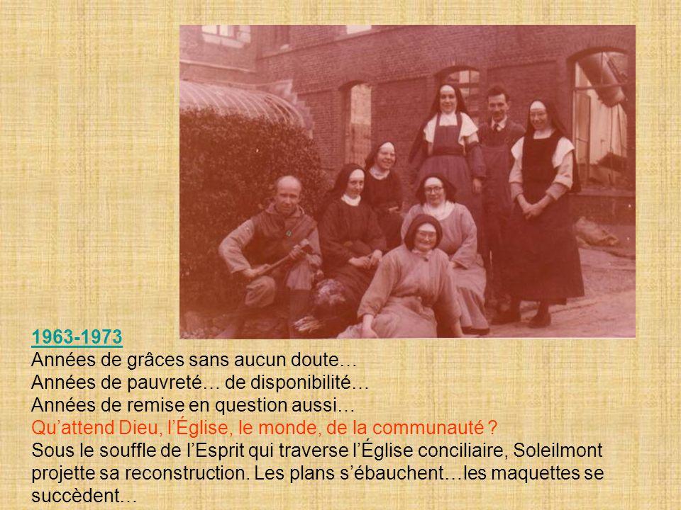 1963-1973 Années de grâces sans aucun doute… Années de pauvreté… de disponibilité… Années de remise en question aussi…