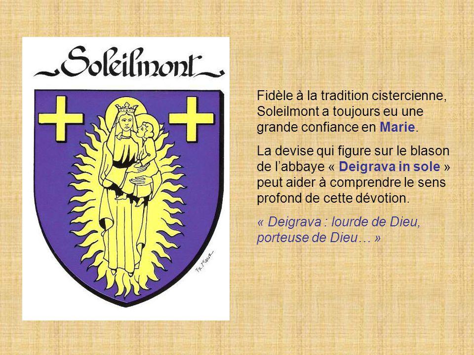 Fidèle à la tradition cistercienne, Soleilmont a toujours eu une grande confiance en Marie.