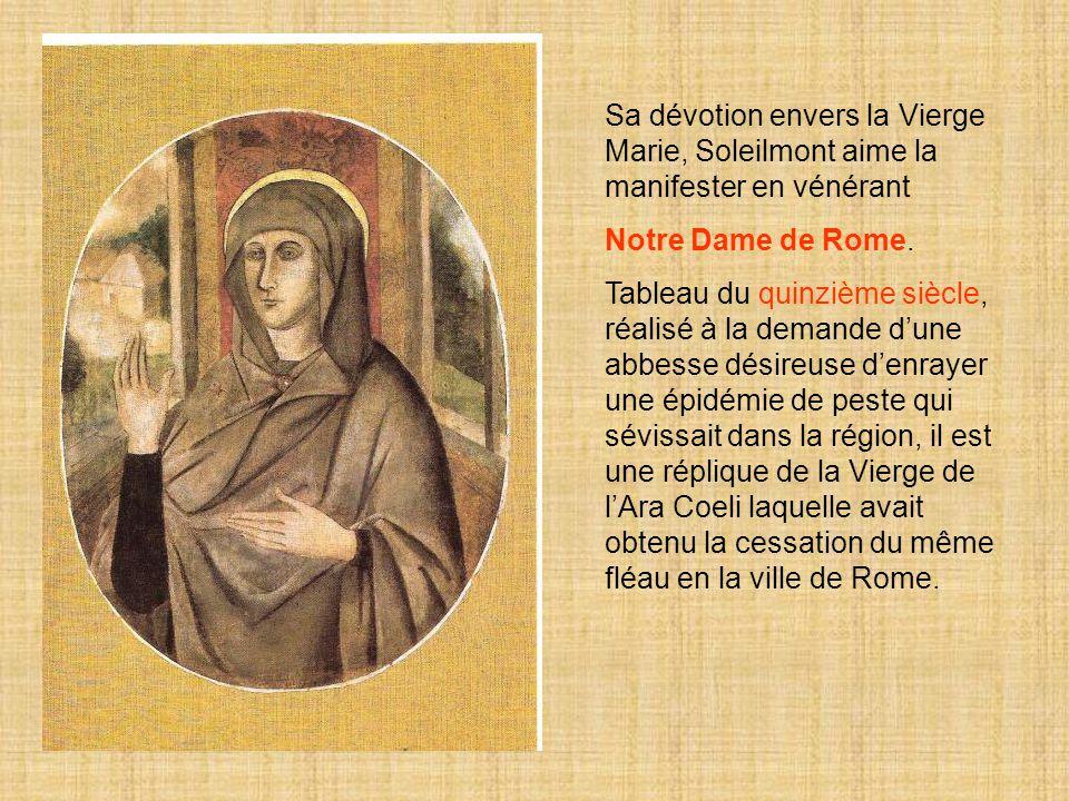 Sa dévotion envers la Vierge Marie, Soleilmont aime la manifester en vénérant