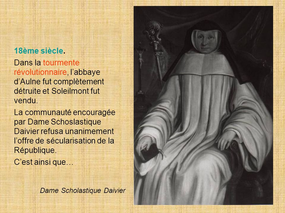 18ème siècle. Dans la tourmente révolutionnaire, l'abbaye d'Aulne fut complètement détruite et Soleilmont fut vendu.