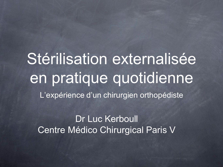Stérilisation externalisée en pratique quotidienne