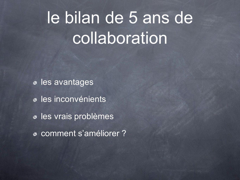le bilan de 5 ans de collaboration