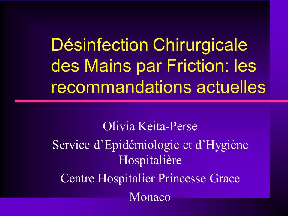 Désinfection Chirurgicale des Mains par Friction: les recommandations actuelles