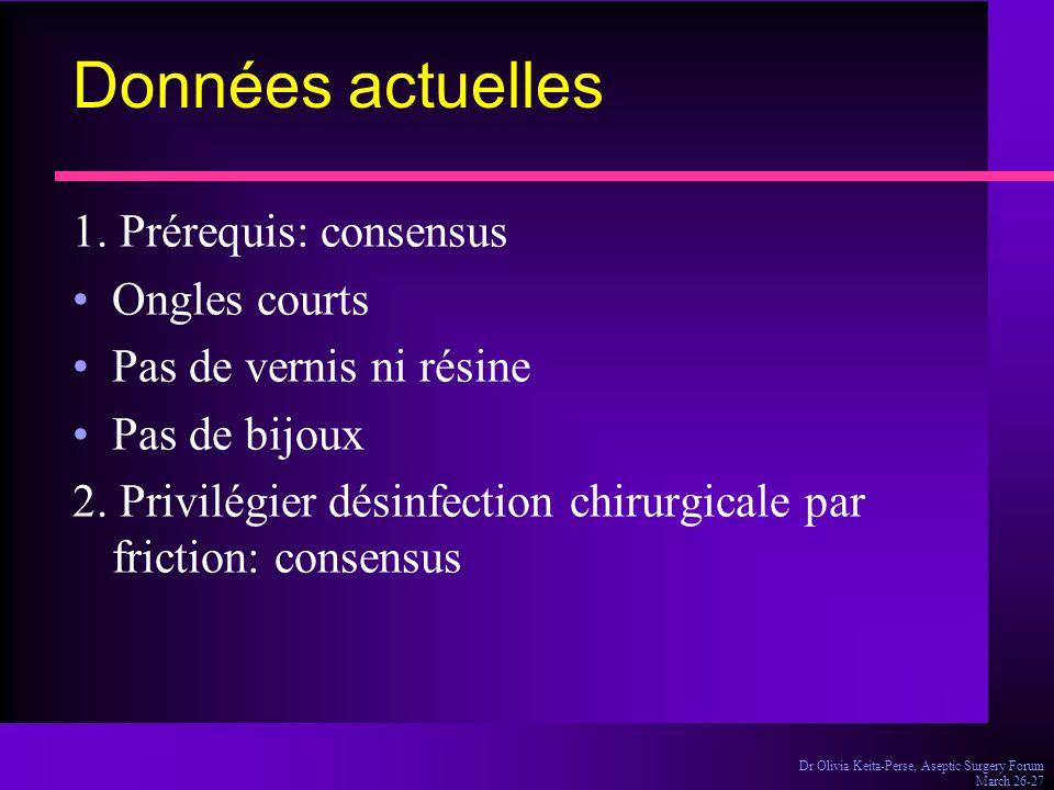 Données actuelles 1. Prérequis: consensus Ongles courts