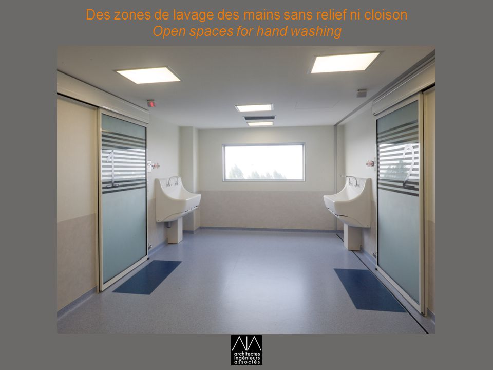 Des zones de lavage des mains sans relief ni cloison Open spaces for hand washing