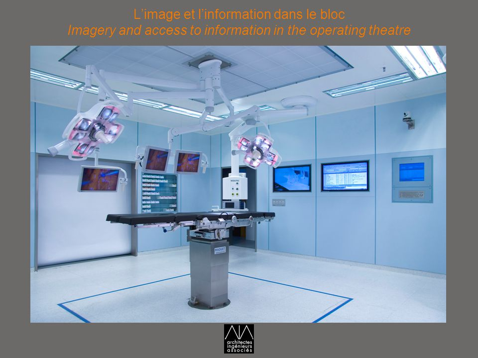 L'image et l'information dans le bloc Imagery and access to information in the operating theatre