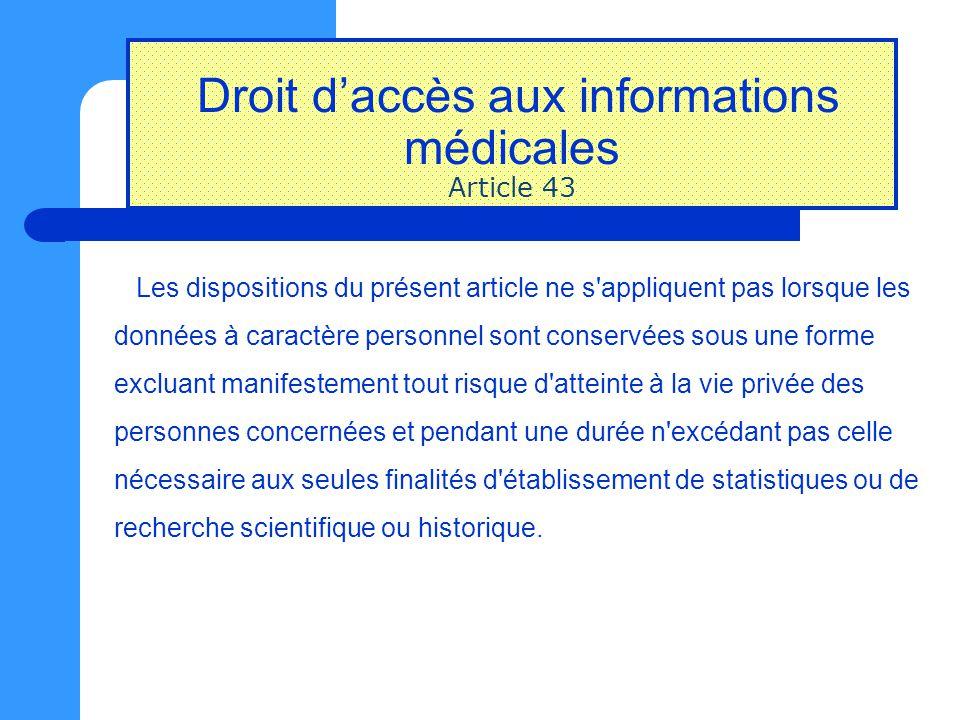 Droit d'accès aux informations médicales Article 43