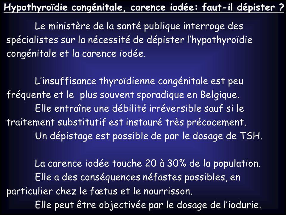Hypothyroïdie congénitale, carence iodée: faut-il dépister