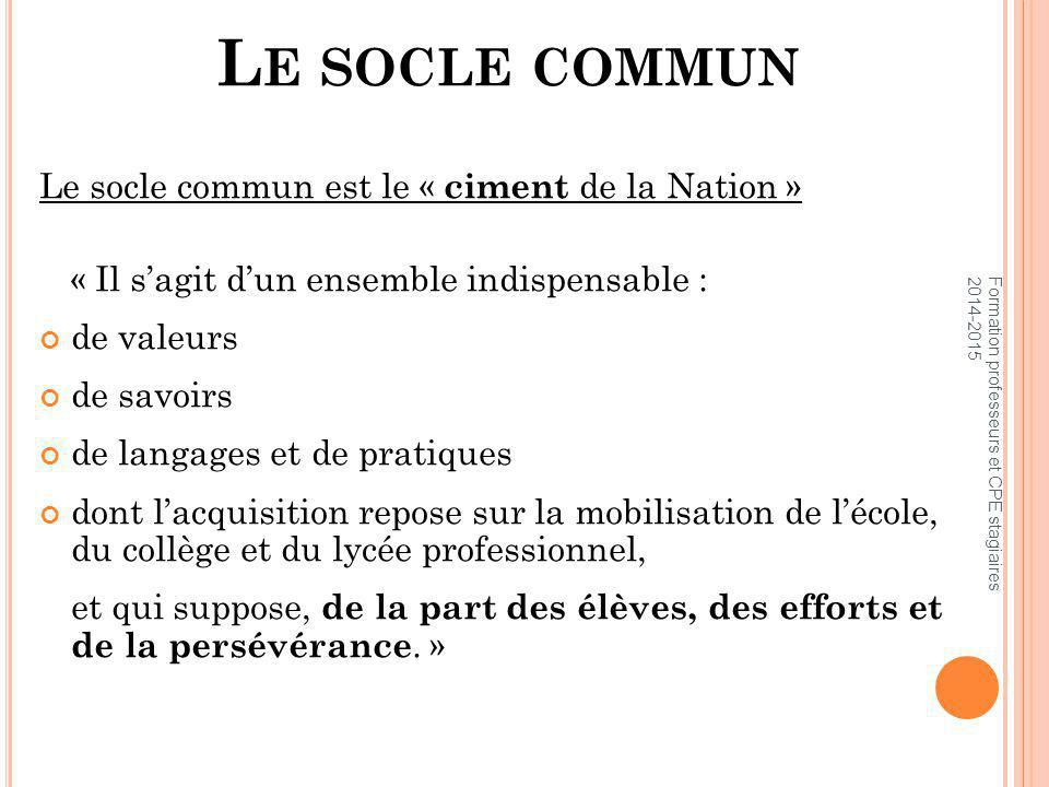 Le socle commun Le socle commun est le « ciment de la Nation »