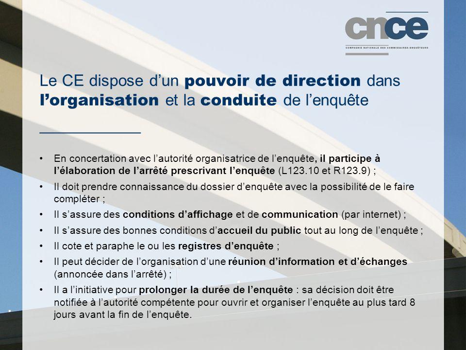 Le CE dispose d'un pouvoir de direction dans l'organisation et la conduite de l'enquête