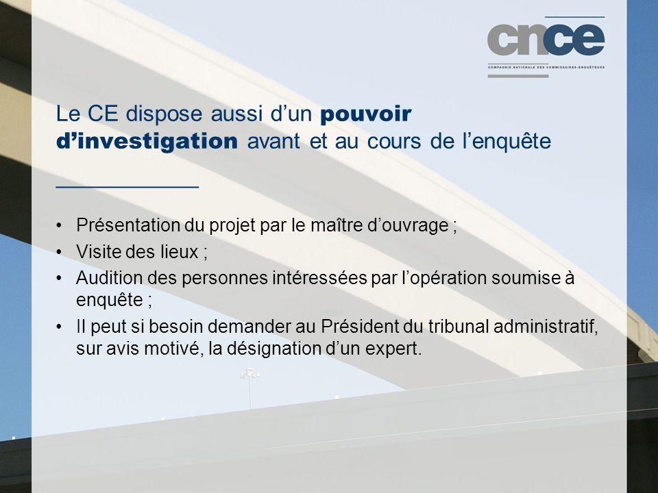 Le CE dispose aussi d'un pouvoir d'investigation avant et au cours de l'enquête
