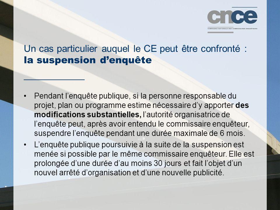 Un cas particulier auquel le CE peut être confronté : la suspension d'enquête