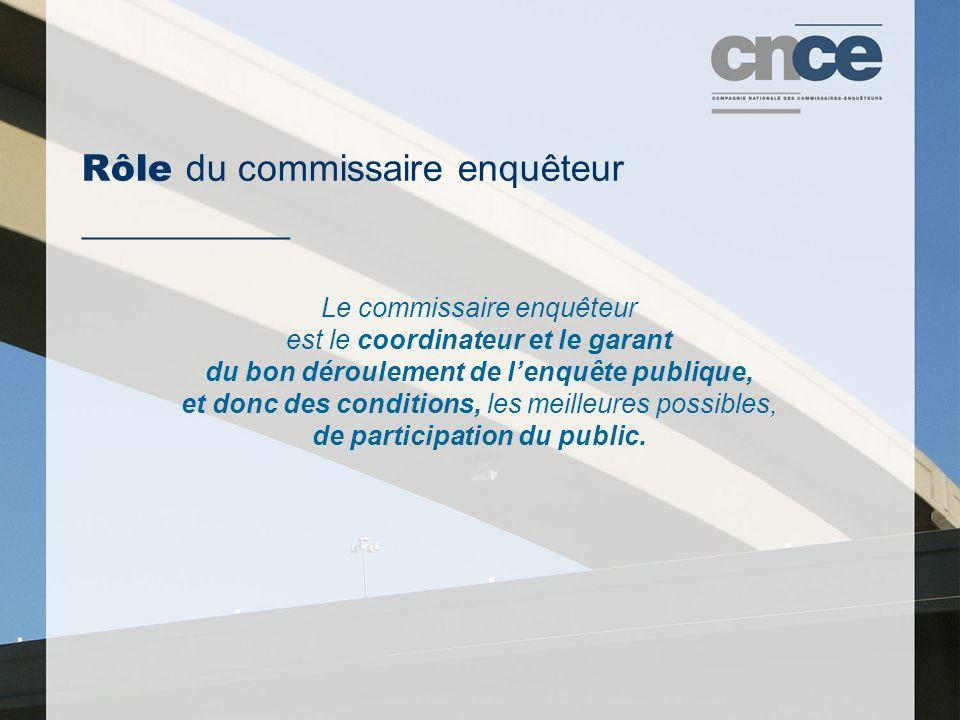 Rôle du commissaire enquêteur ___________