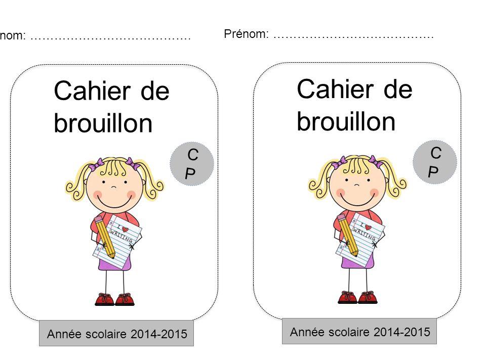 Cahier de brouillon Cahier de brouillon CP CP Prénom: ………………………………….