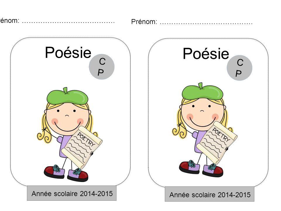 Poésie Poésie CP CP Prénom: …………………………………. Prénom: ………………………………….