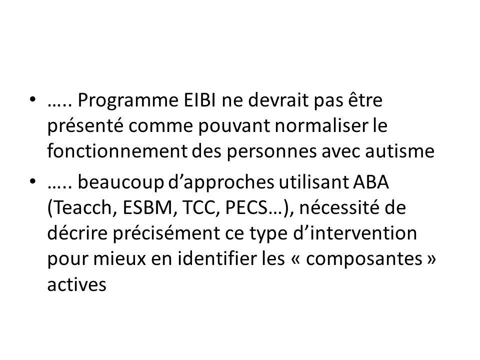 ….. Programme EIBI ne devrait pas être présenté comme pouvant normaliser le fonctionnement des personnes avec autisme