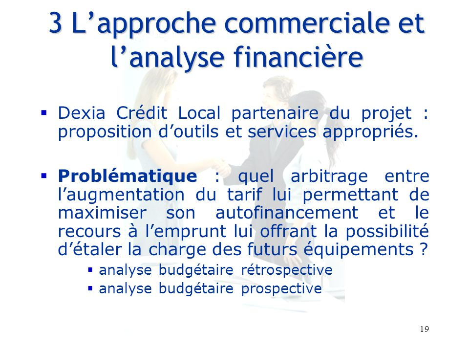 3 L'approche commerciale et l'analyse financière