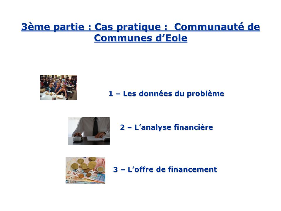 3ème partie : Cas pratique : Communauté de Communes d'Eole