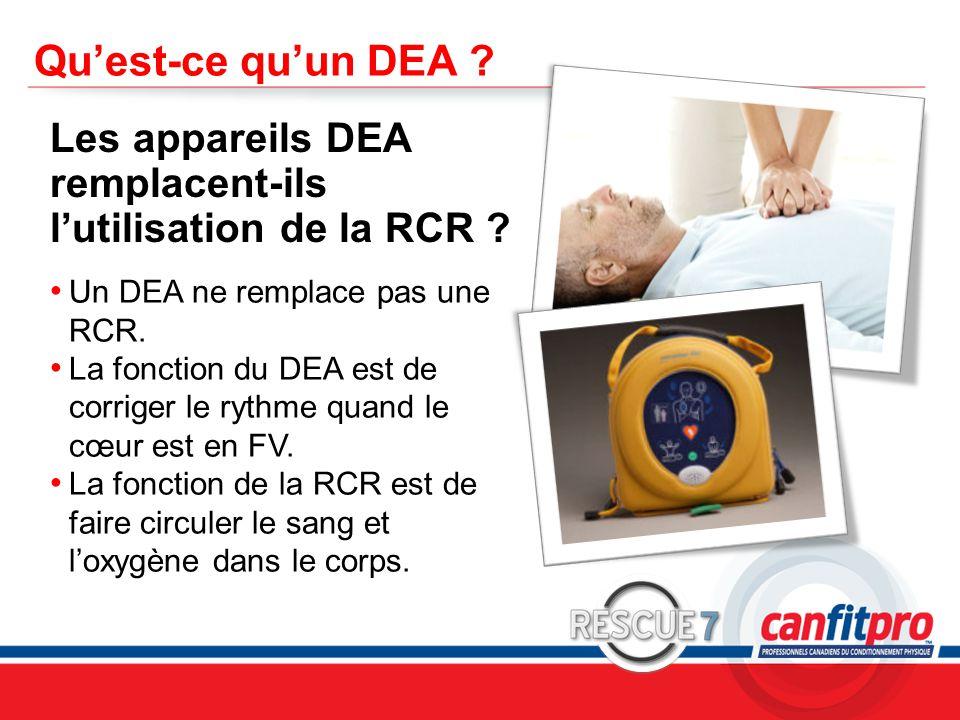 Qu'est-ce qu'un DEA Les appareils DEA remplacent-ils l'utilisation de la RCR Un DEA ne remplace pas une RCR.