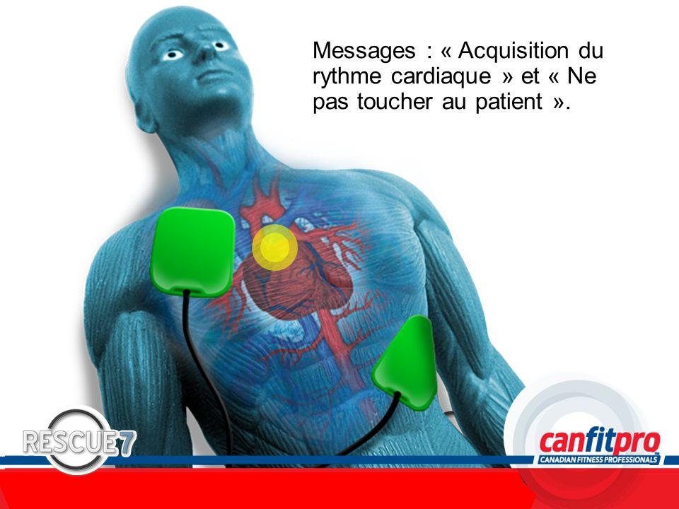 Messages : « Acquisition du rythme cardiaque » et « Ne pas toucher au patient ».