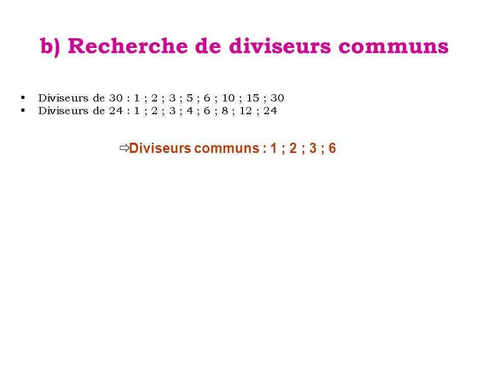b) Recherche de diviseurs communs
