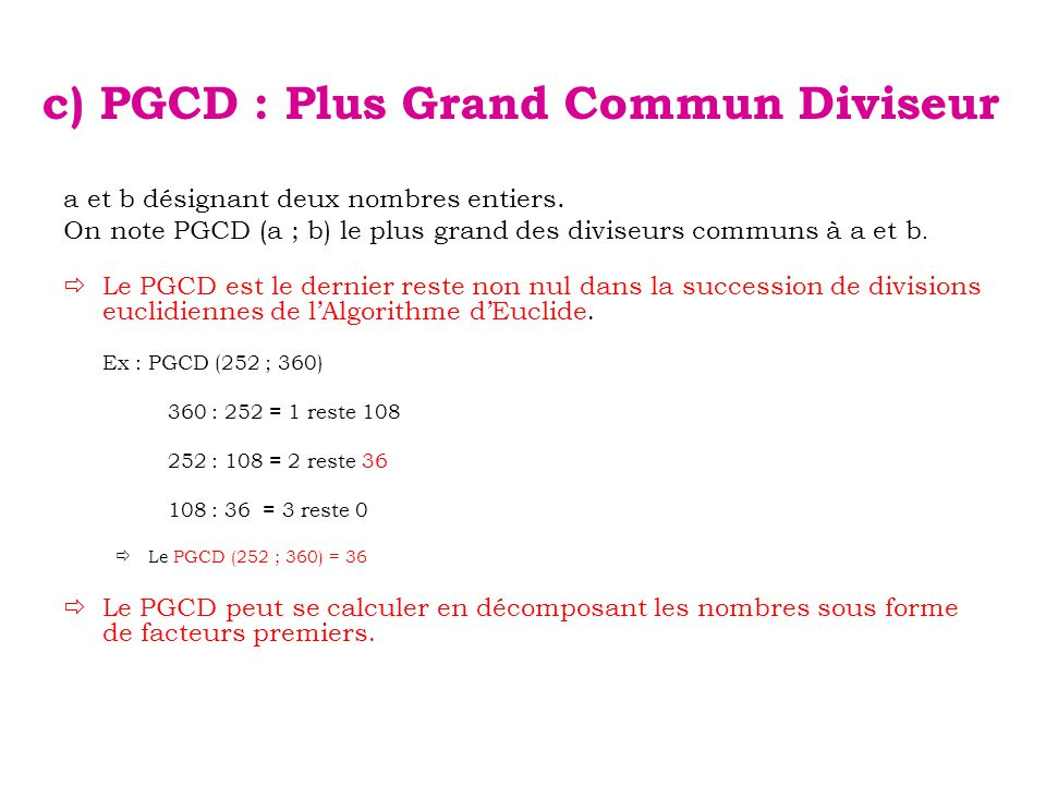 c) PGCD : Plus Grand Commun Diviseur