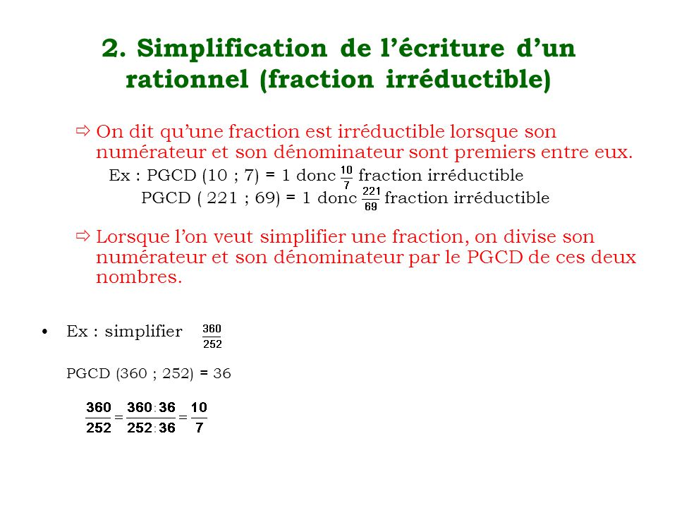 2. Simplification de l'écriture d'un rationnel (fraction irréductible)