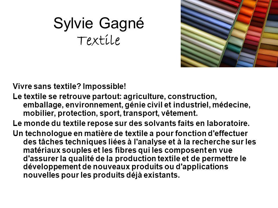Sylvie Gagné Textile Vivre sans textile Impossible!