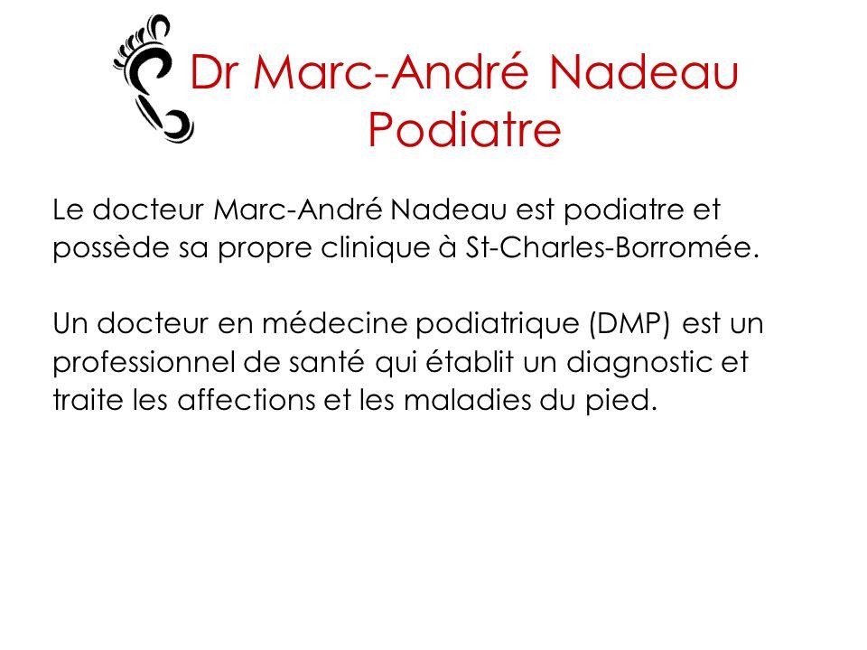 Dr Marc-André Nadeau Podiatre