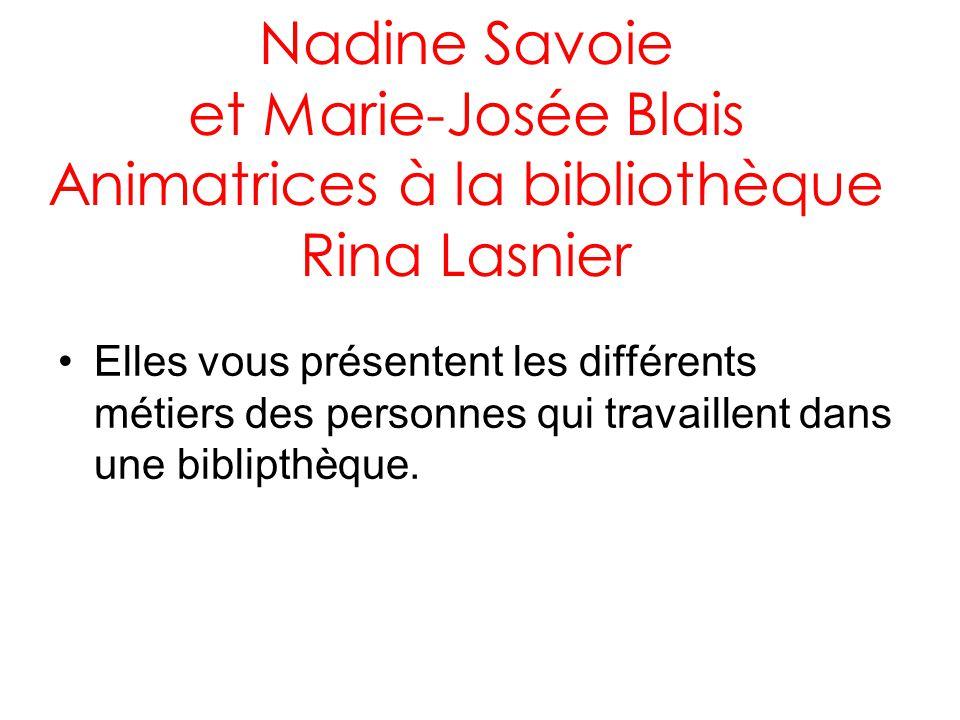 Nadine Savoie et Marie-Josée Blais Animatrices à la bibliothèque Rina Lasnier