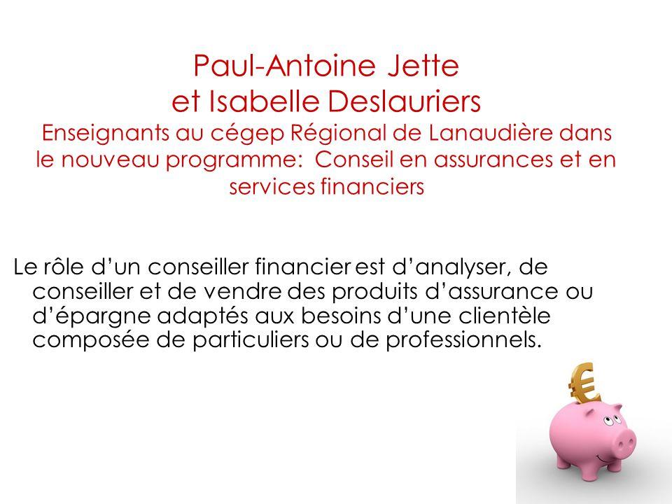 Paul-Antoine Jette et Isabelle Deslauriers Enseignants au cégep Régional de Lanaudière dans le nouveau programme: Conseil en assurances et en services financiers