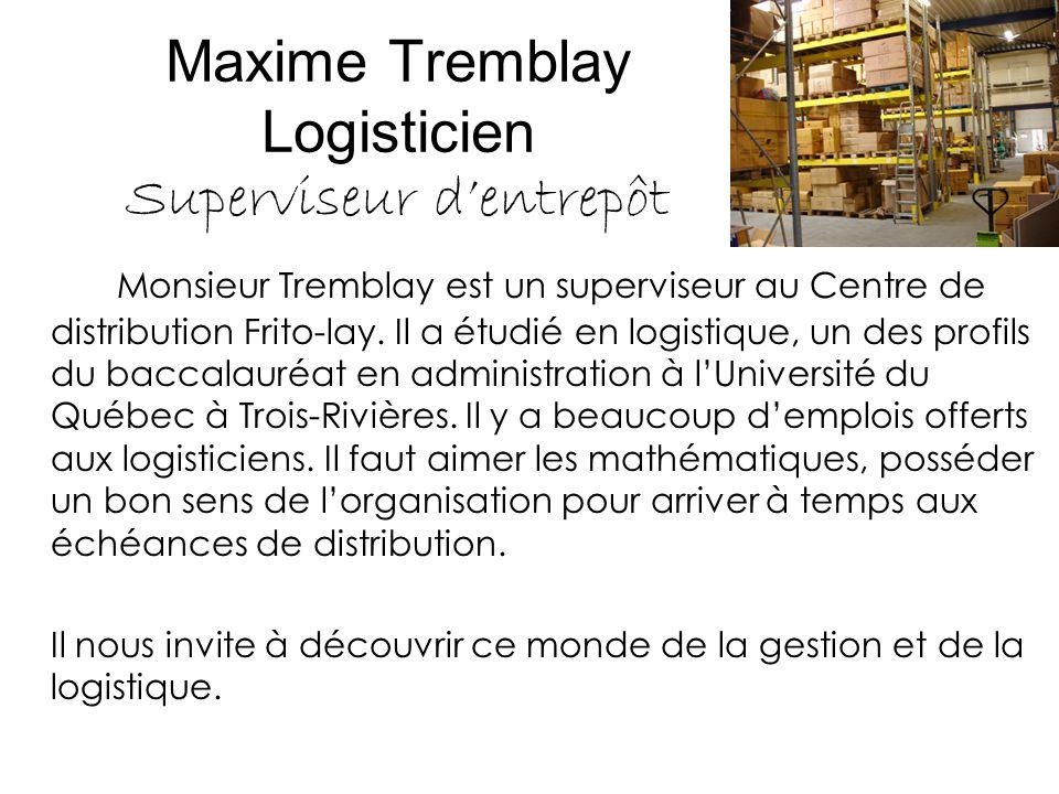 Maxime Tremblay Logisticien Superviseur d'entrepôt