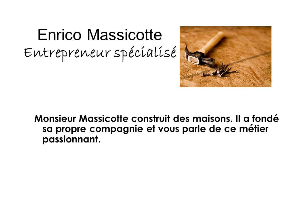 Enrico Massicotte Entrepreneur spécialisé
