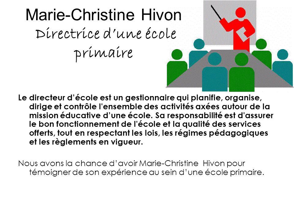 Marie-Christine Hivon Directrice d'une école primaire