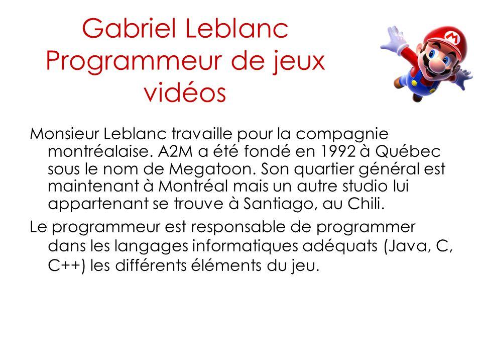 Gabriel Leblanc Programmeur de jeux vidéos