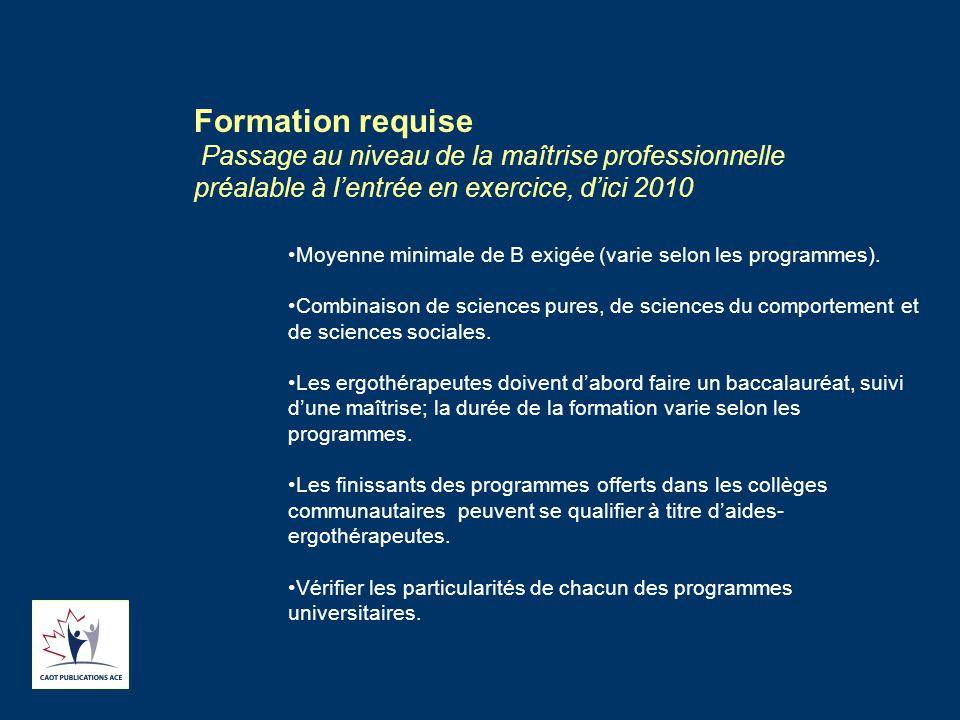 Formation requise Passage au niveau de la maîtrise professionnelle préalable à l'entrée en exercice, d'ici 2010