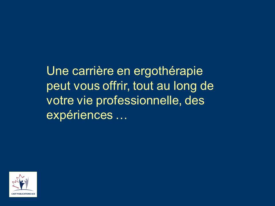 Une carrière en ergothérapie peut vous offrir, tout au long de votre vie professionnelle, des expériences …