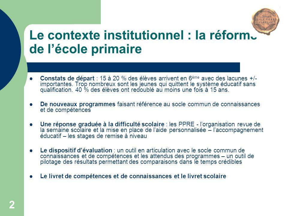 Le contexte institutionnel : la réforme de l'école primaire