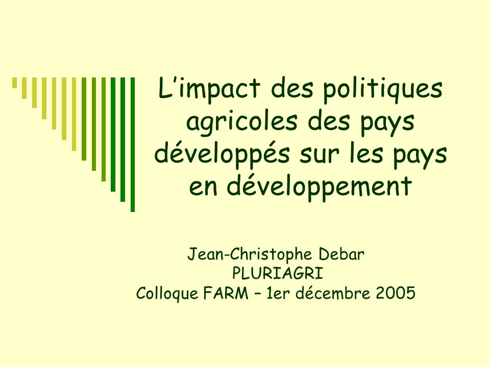 Jean-Christophe Debar PLURIAGRI Colloque FARM – 1er décembre 2005