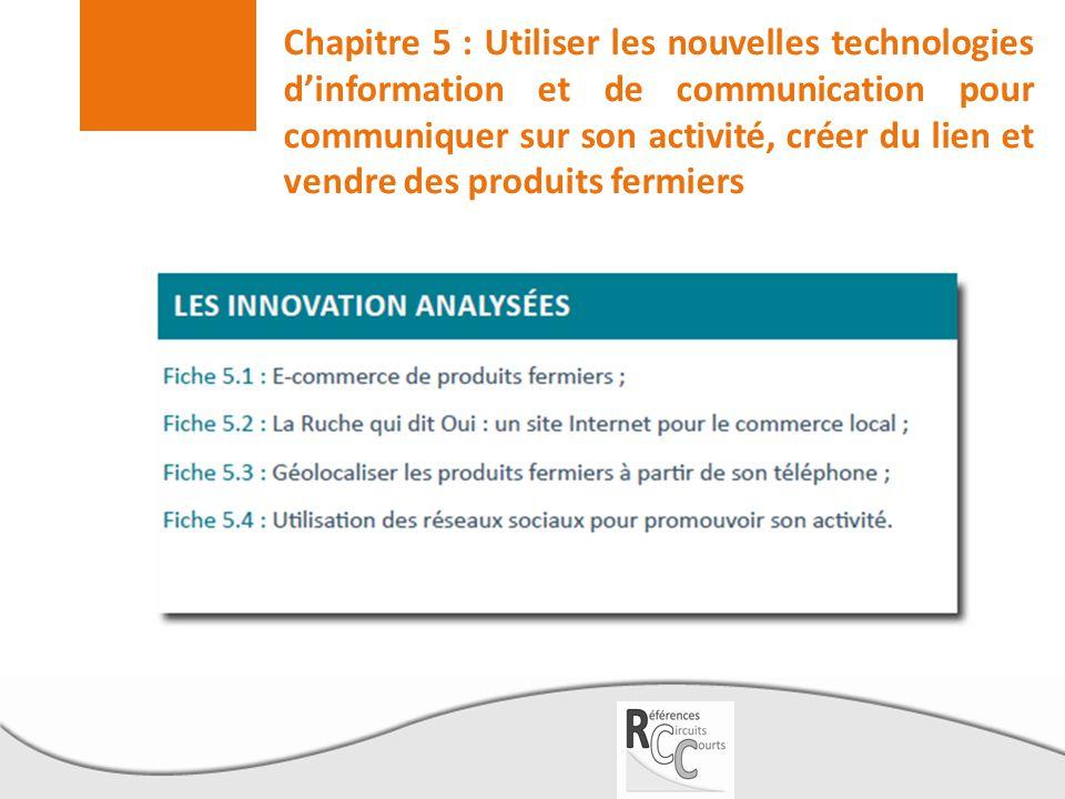 Chapitre 5 : Utiliser les nouvelles technologies d'information et de communication pour communiquer sur son activité, créer du lien et vendre des produits fermiers