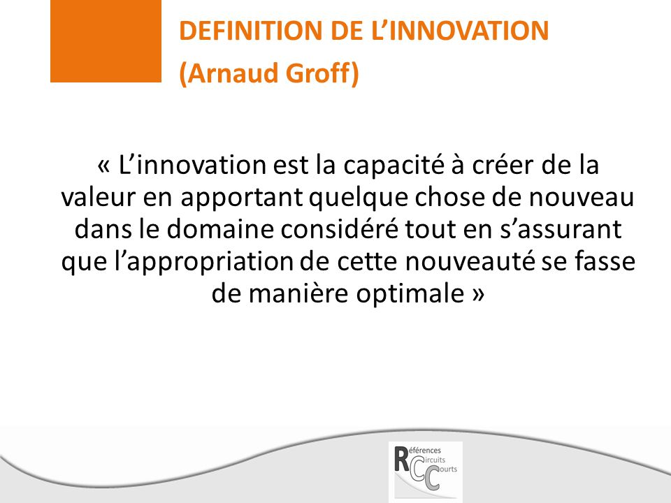 DEFINITION DE L'INNOVATION (Arnaud Groff)
