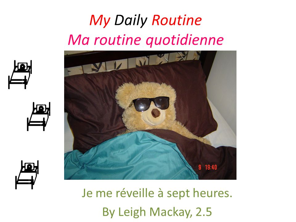 My Daily Routine Ma routine quotidienne
