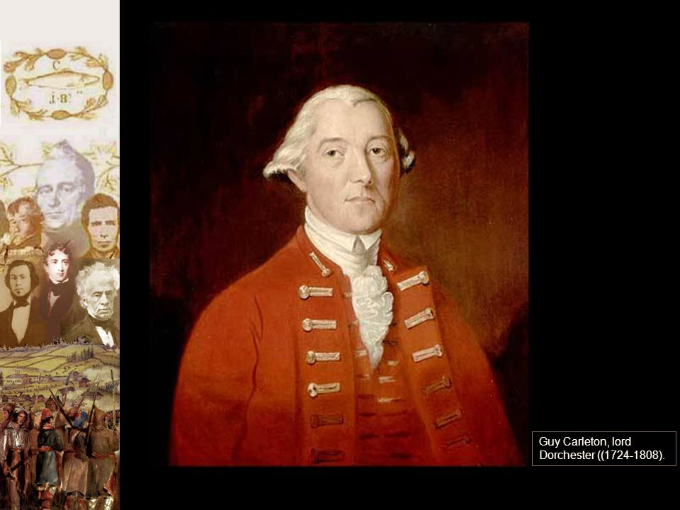 Guy Carleton, lord Dorchester ((1724-1808).