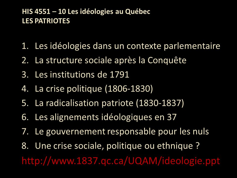 HIS 4551 – 10 Les idéologies au Québec LES PATRIOTES