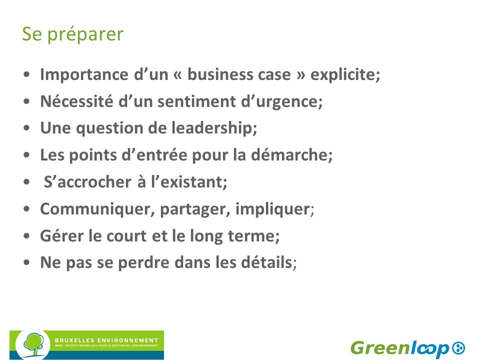 Se préparer Importance d'un « business case » explicite;