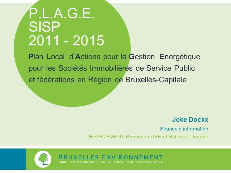 P.L.A.G.E. SISP 2011 - 2015 Plan Local d'Actions pour la Gestion Energétique. pour les Sociétés Immobilières de Service Public.