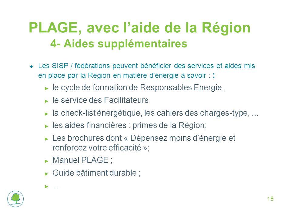 PLAGE, avec l'aide de la Région 4- Aides supplémentaires